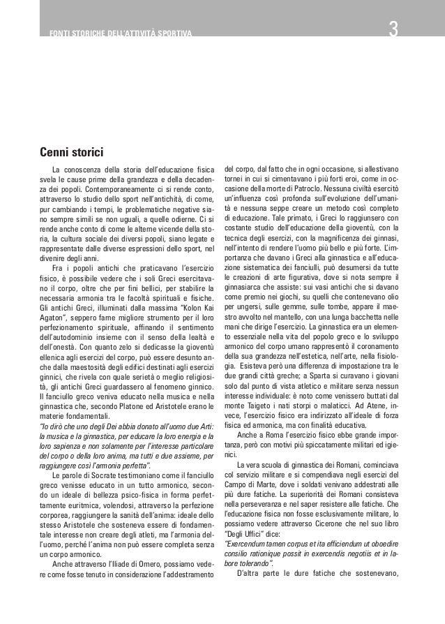 FONTI STORICHE DELL'ATTIVITÀ SPORTIVA  3  Cenni storici La conoscenza della storia dell'educazione fisica svela le cause p...