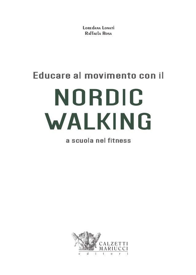 NORDIC WALKING Educare al movimento con il Loredana Lonati Raffaela Rosa a scuola nel fitness
