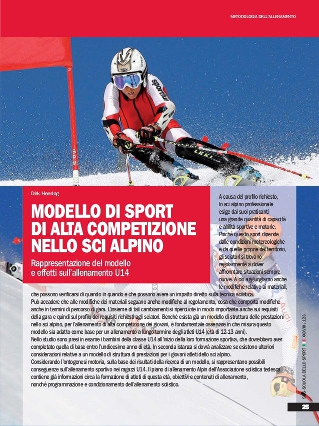 METODOLOGIA DELL'ALLENAMENTO A causa del profilo richiesto, lo sci alpino professionale esige dai suoi praticanti una gran...
