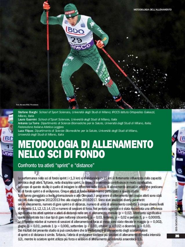 La performance nello sci di fondo sprint (<1,3 km) e di endurance (>15 km) è fortemente influenzata dalla capacità aerobic...
