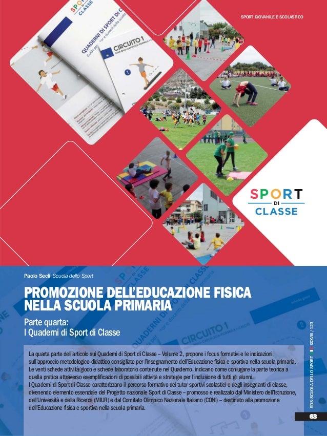 SPORT GIOVANILE E SCOLASTICO Paolo Seclì Scuola dello Sport Parte quarta: I Quaderni di Sport di Classe PROMOZIONE DELL'ED...