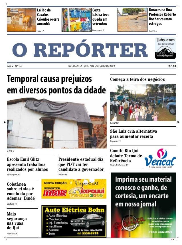 CMYK O REPÓRTERAno 2 - Nº 157 IJUÍ,QUARTA-FEIRA,7 DE OUTUBRO DE 2009 R$ 1,50 Rural 7 Bairro 5 Leilão de Cavalos Crioulos o...