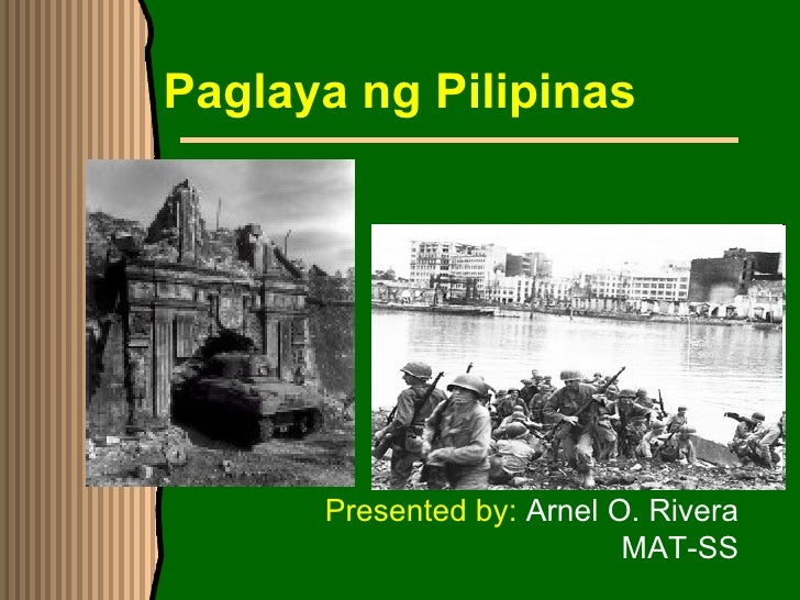 Paglaya ng Pilipinas Presented by:  Arnel O. Rivera MAT-SS