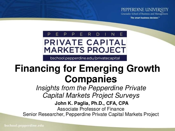 Thank You!<br />Financing for Emerging Growth CompaniesInsights from the Pepperdine Private Capital Markets Project Survey...