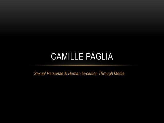 Sexual Personae & Human Evolution Through Media CAMILLE PAGLIA