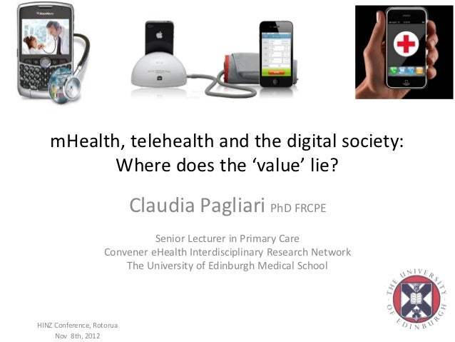 mHealth, telehealth and the digital society:          Where does the 'value' lie?                           Claudia Paglia...