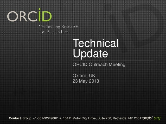 orcid.orgContact Info: p. +1-301-922-9062 a. 10411 Motor City Drive, Suite 750, Bethesda, MD 20817 USATechnicalUpdateORCID...