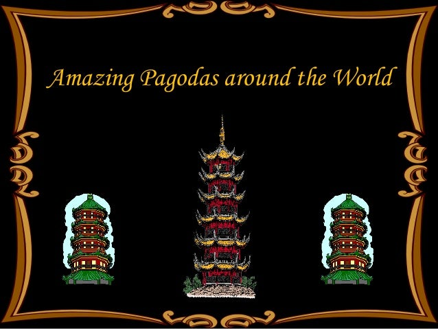 Amazing Pagodas around the World
