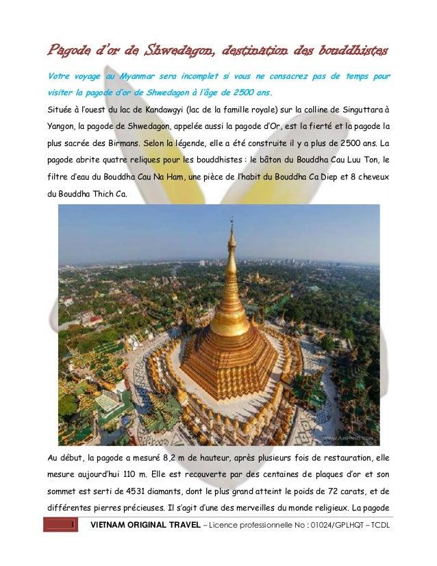 Pagode d'or de Shwedagon, destination des bouddhistes Votre voyage au Myanmar sera incomplet si vous ne consacrez pas de t...