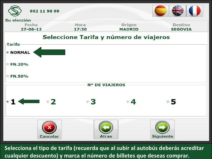 Selecciona el tipo de tarifa (recuerda que al subir al autobús deberás acreditarcualquier descuento) y marca el número de ...