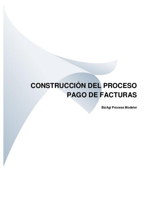 CONSTRUCCIÓN DEL PROCESO PAGO DE FACTURAS BizAgi Process Modeler
