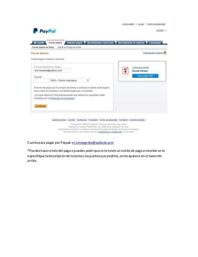 Cuenta para pagar por Paypal: el.emergente@outlook.com  *Puedes hacer envío del pago o puedes pedir que se te envíe un rec...