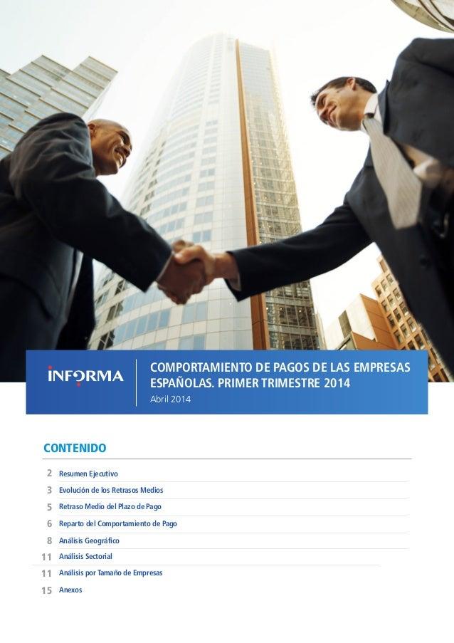 1COMPORTAMIENTO DE PAGOS DE LAS EMPRESAS ESPAÑOLAS T1 // ABRIL 2014 CONTENIDO Evolución de los Retrasos Medios Resumen Eje...