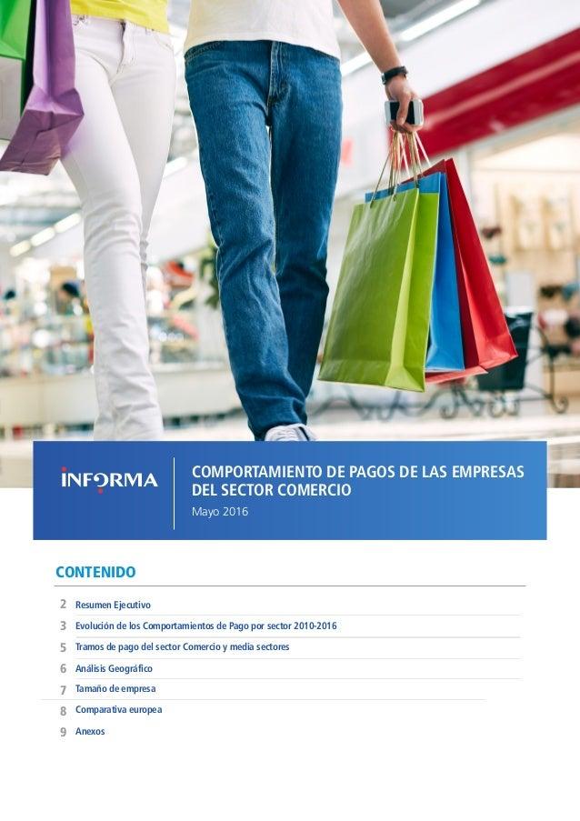 1COMPORTAMIENTO DE PAGOS DE LAS EMPRESAS ESPAÑOLAS EN EL SECTOR COMERCIO // MAYO 2016 CONTENIDO Evolución de los Comportam...