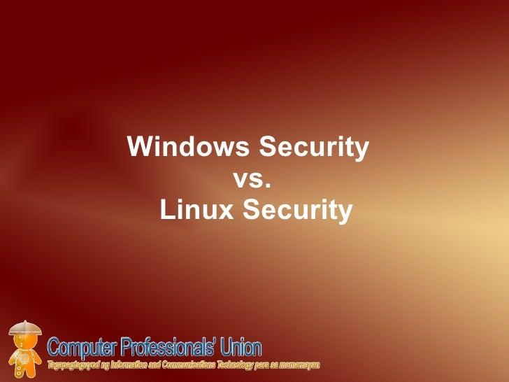 Windows Security  vs.  Linux Security