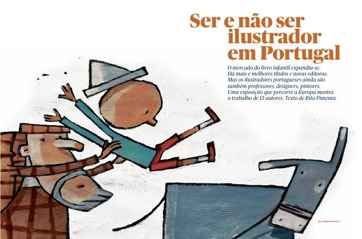 Ser e não ser     ilustrador     em Portugal    O mercado do livro infantil expandiu-se.    Há mais e melhores títulos e n...