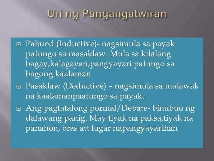    Pabuod (Inductive)- nagsimula sa payak    patungo sa masaklaw. Mula sa kilalang    bagay,kalagayan,pangyayari patungo ...