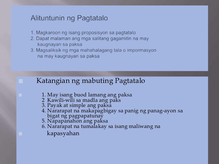    Katangian ng mabuting Pagtatalo    1. May isang buod lamang ang paksa     2 Kawili-wili sa madla ang paks     3. Paya...