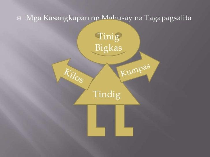    Mga Kasangkapan ng Mahusay na Tagapagsalita                     Tinig                     Bigkas                     T...