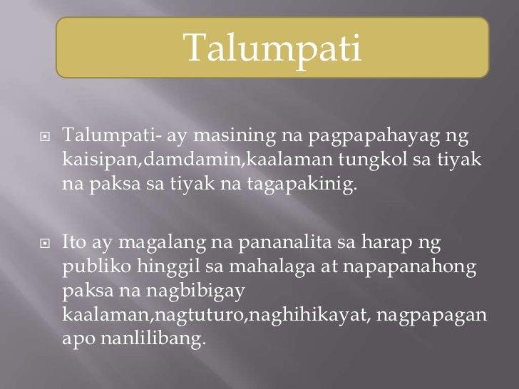 Talumpati   Talumpati- ay masining na pagpapahayag ng    kaisipan,damdamin,kaalaman tungkol sa tiyak    na paksa sa tiyak...