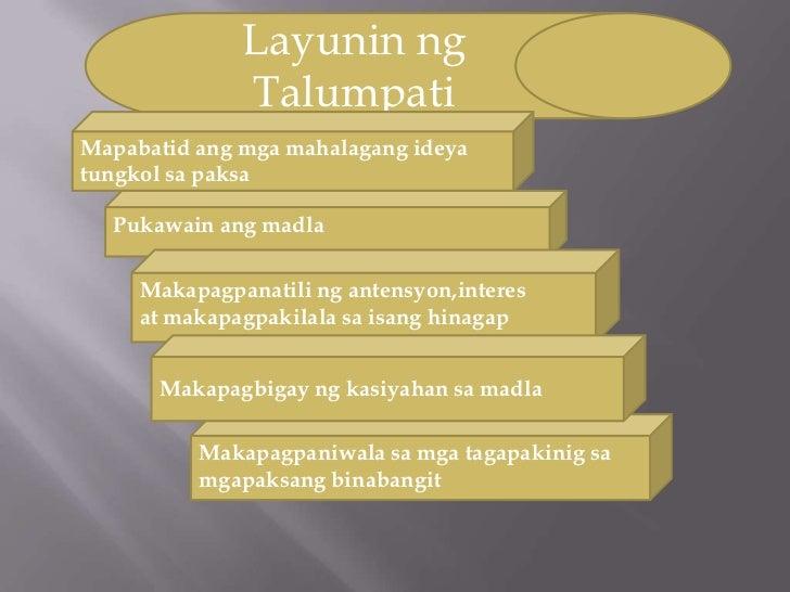 Layunin ng              TalumpatiMapabatid ang mga mahalagang ideyatungkol sa paksa  Pukawain ang madla     Makapagpanatil...