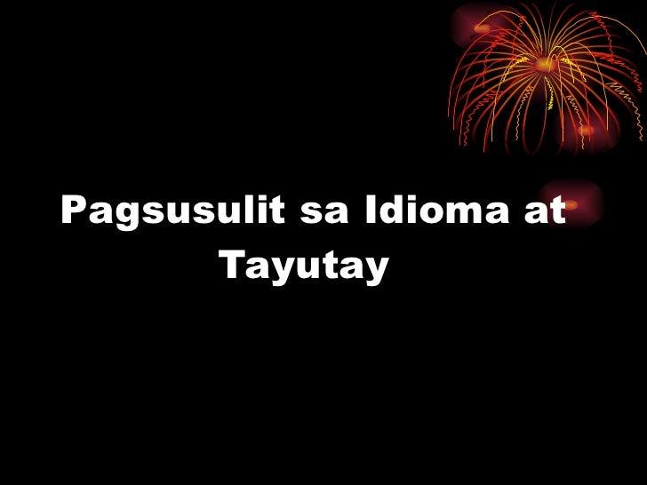 Pagsusulit sa Idioma at    Tayutay