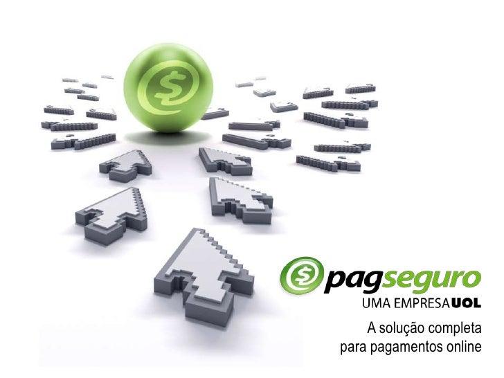 A solução completa<br />para pagamentos online<br />