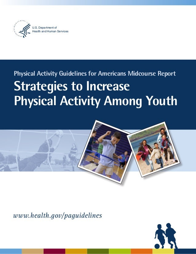U.S. Department of Health and Human Services  Physical Activity Guidelines for Americans Midcourse Report  Strategies to I...