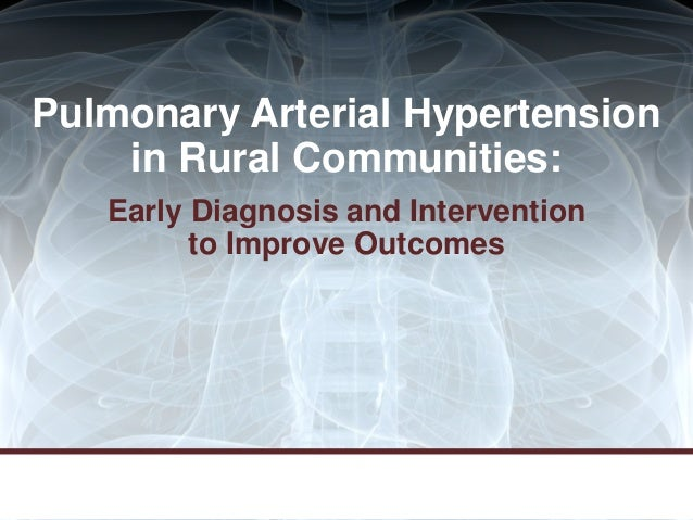 Pulmonary Arterial Hypertension in Rural Communities: Early Diagnosis and Intervention to Improve Outcomes