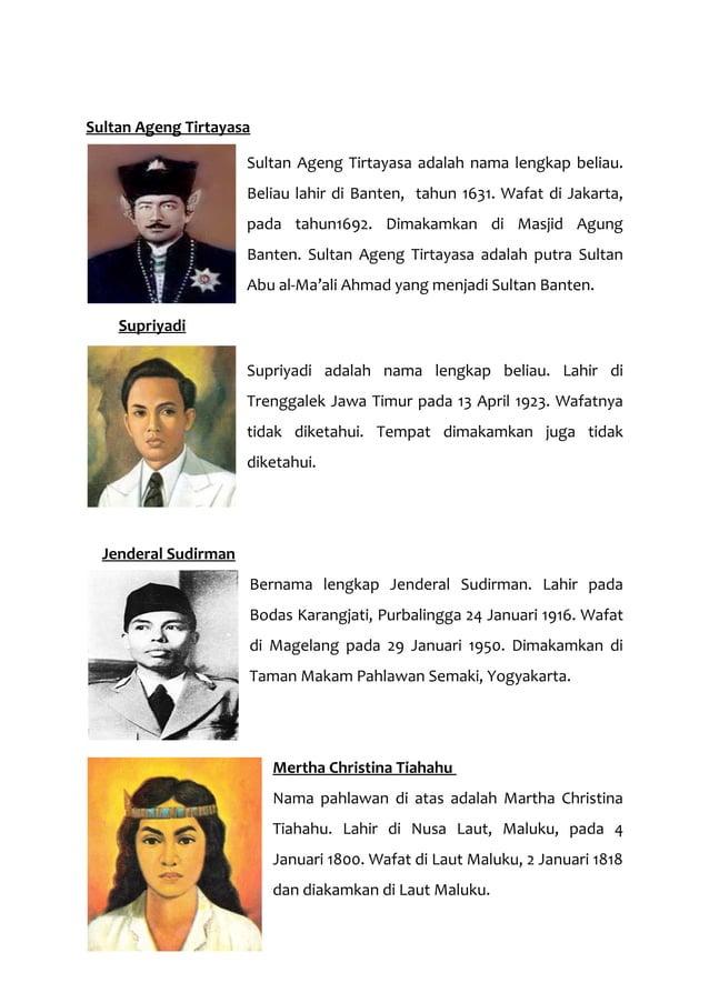 Sultan Ageng Tirtayasa Sultan Ageng Tirtayasa adalah nama lengkap beliau. Beliau lahir di Banten, tahun 1631. Wafat di Jak...