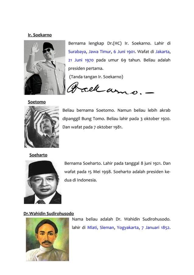 Ir. Soekarno Bernama lengkap Dr.(HC) Ir. Soekarno. Lahir di Surabaya, Jawa Timur, 6 Juni 1901. Wafat di Jakarta, 21 Juni 1...
