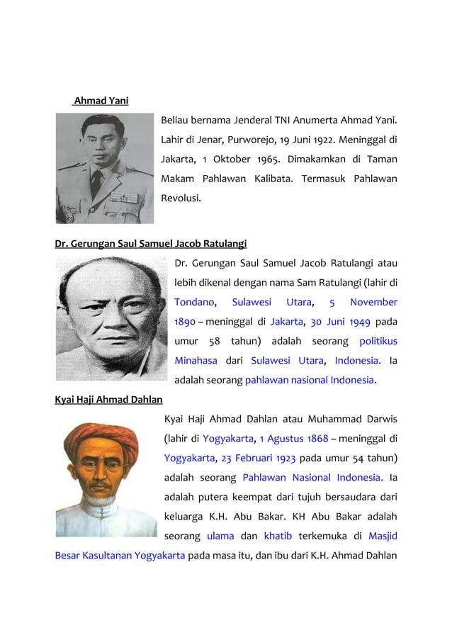 Ahmad Yani Beliau bernama Jenderal TNI Anumerta Ahmad Yani. Lahir di Jenar, Purworejo, 19 Juni 1922. Meninggal di Jakarta,...