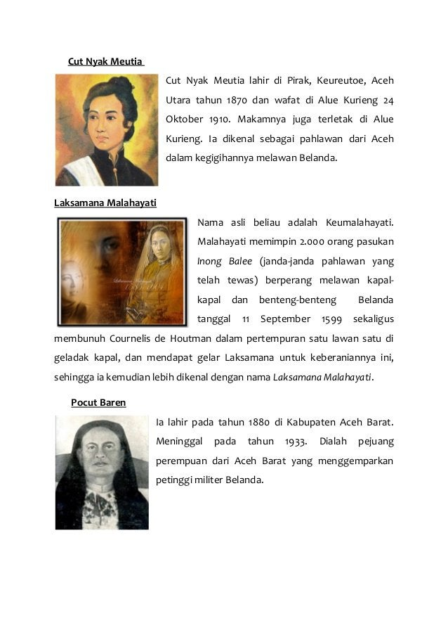 Cut Nyak Meutia Cut Nyak Meutia lahir di Pirak, Keureutoe, Aceh Utara tahun 1870 dan wafat di Alue Kurieng 24 Oktober 1910...