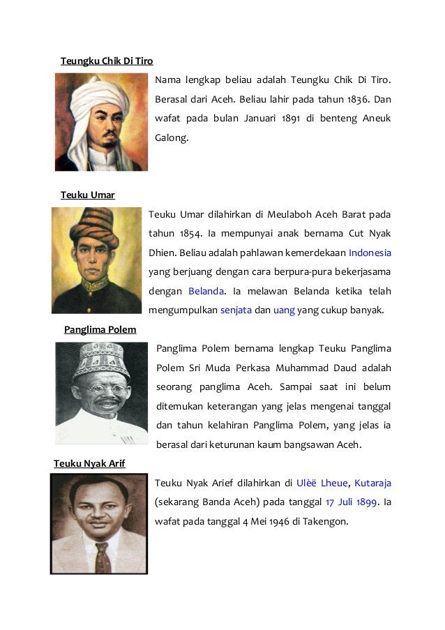Teungku Chik Di Tiro Nama lengkap beliau adalah Teungku Chik Di Tiro. Berasal dari Aceh. Beliau lahir pada tahun 1836. Dan...