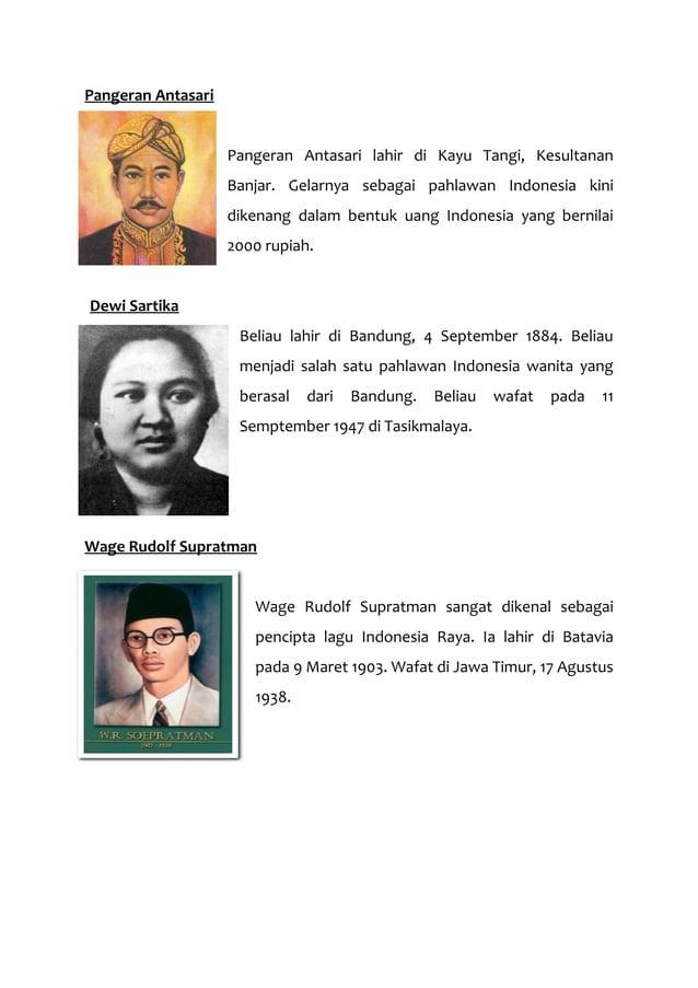 Pangeran Antasari Pangeran Antasari lahir di Kayu Tangi, Kesultanan Banjar. Gelarnya sebagai pahlawan Indonesia kini diken...