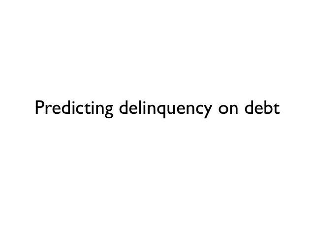 Predicting delinquency on debt