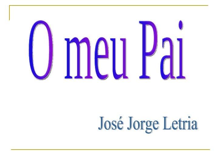 O meu Pai José Jorge Letria