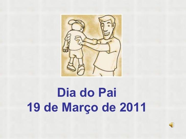Dia do Pai 19 de Março de 2011
