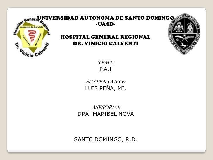 UNIVERSIDAD AUTONOMA DE SANTO DOMINGO<br />-UASD-<br />HOSPITAL GENERAL REGIONAL <br />DR. VINICIO CALVENTI<br />TEMA:<br ...