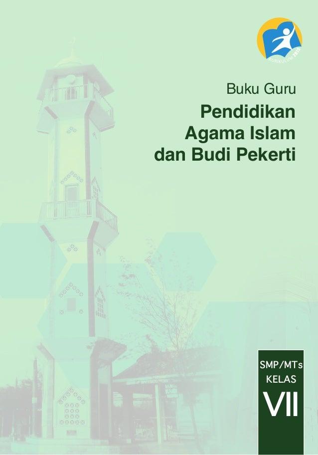 SMP/MTs VII KELAS Pendidikan Agama Islam dan Budi Pekerti Buku Guru