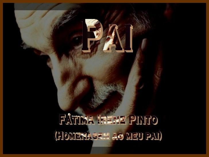 Pai Fátima Irene Pinto (Homenagem ao meu pai)