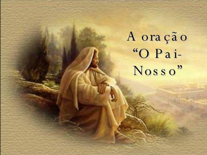 """A oração """"O Pai-Nosso"""""""