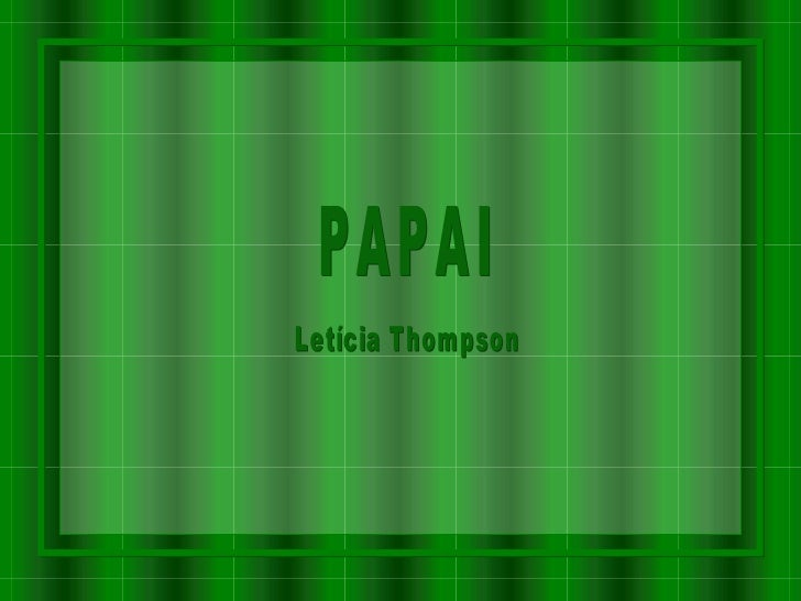 PAPAI Letícia Thompson