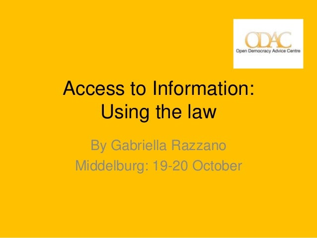 Access to Information:    Using the law   By Gabriella Razzano Middelburg: 19-20 October