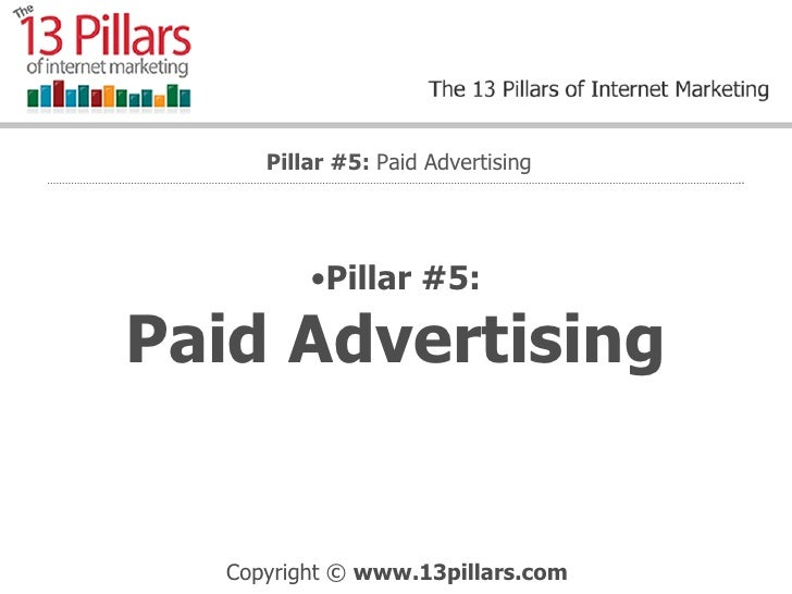<ul><li>Pillar #5: Paid Advertising </li></ul>Pillar #5:  Paid Advertising