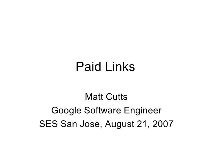 Paid Links Matt Cutts Google Software Engineer SES San Jose, August 21, 2007