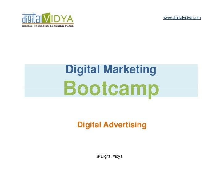 www.digitalvidya.comDigital MarketingBootcamp  Digital Advertising       © Digital Vidya