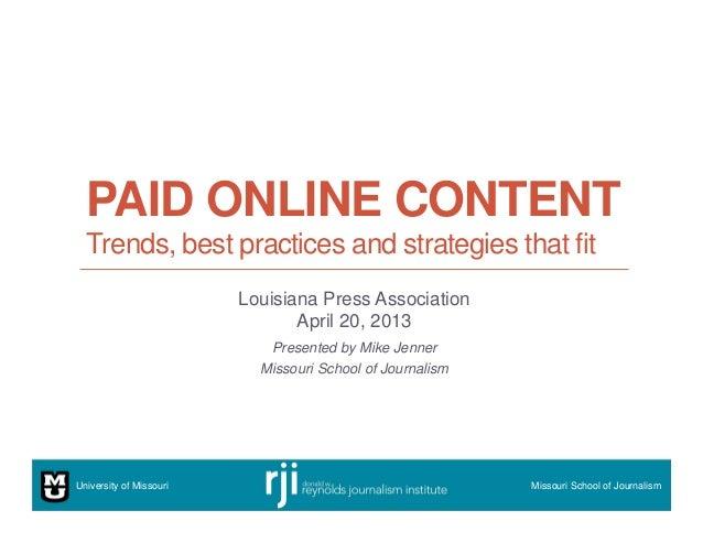 University of Missouri Missouri School of JournalismPAID ONLINE CONTENTTrends, best practices and strategies that fitLouis...