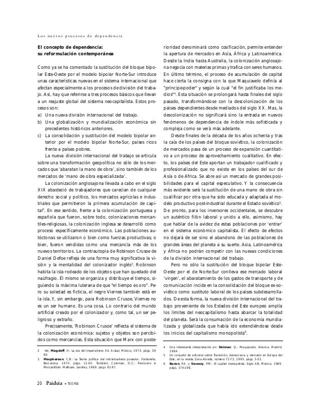 TEORÍA • Paideia 21 B l a n c a M u ñ o z L ó p e z La tendencia a la mundialización económica median- te una nueva divisi...