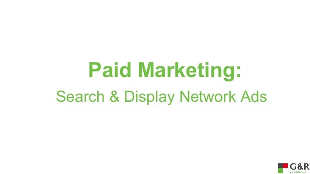 Paid Marketing: Search & Display Network Ads
